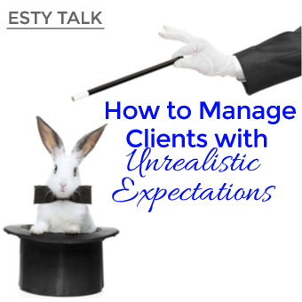 how to manage clients with unrealistic expectations