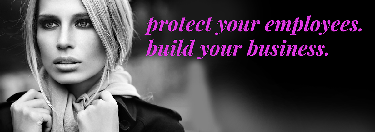 protect your employees, build your business